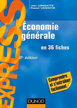 Économie générale - 8e éd. : en 36 fiches