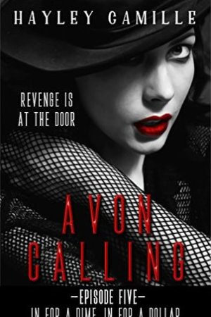 In for a Dime, In for a Dollar (Avon Calling! #5)