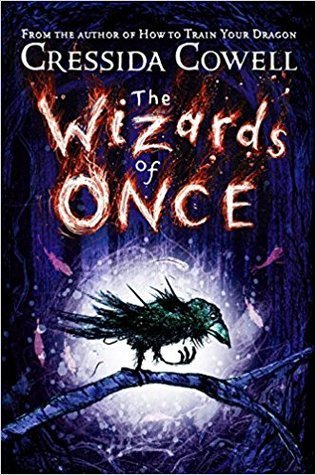 The Wizards of Once (The Wizards of Once #1) – Cressida Cowell
