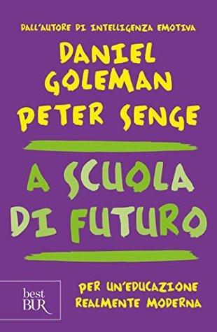 A scuola di futuro: Per un_educazione realmente moderna