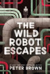 The Wild Robot Escapes (The Wild Robot, #2) Pdf Book