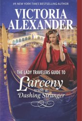 The Lady Travelers Guide to Larceny with a Dashing Stranger (The Lady Travelers Society, #2) Pdf Book