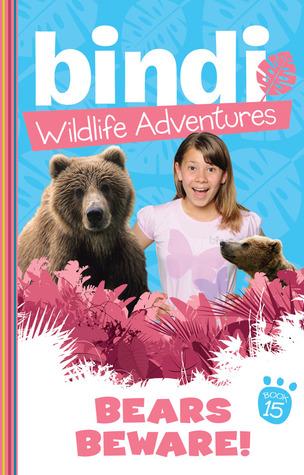 Bears Beware! (Bindi Wildlife Adventures, #15)