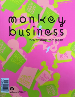 Monkey Business: New Writing From Japan - Volume 7