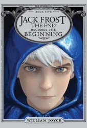 Jack Frost: The End Becomes the Beginning (The Guardians, #5) Pdf Book