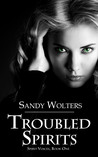 Troubled Spirits (Spirit Voices #1)