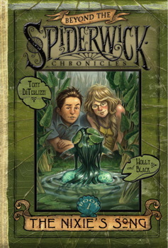 The Nixie's Song (Beyond the Spiderwick Chronicles, #1)