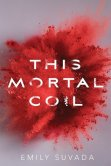 This Mortal Coil (This Mortal Coil #1)