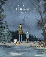 A Different Pond illustrated by Thi bui & written by Bao Phi