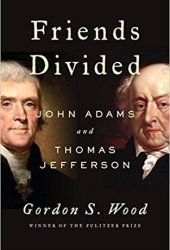 Friends Divided: John Adams and Thomas Jefferson Pdf Book