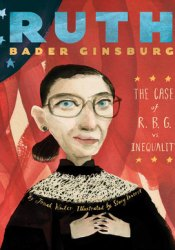 Ruth Bader Ginsburg: The Case of R.B.G. vs. Inequality Pdf Book