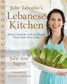 Julie Taboulie's Lebanese Kitchen: 125 Recipes for Fresh and Fabulous Middle Eastern Home Cooking