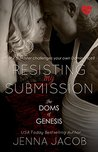 Resisting My Submission (The Doms Of Genesis, #7)