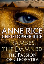 The Passion of Cleopatra (Ramses the Damned, #2) Pdf Book