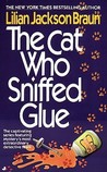 The Cat Who Sniffed Glue