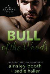 Bull of the Woods (Frisky Beavers, #5)