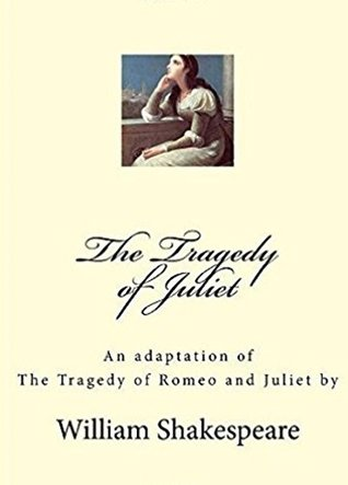 The Tragedy of Juliet (Public Domain Acting Editions Book 4)