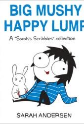 Big Mushy Happy Lump (Sarah's Scribbles, #2) Book Pdf