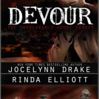 ~Release Day Review~Devour (Unbreakable Bonds #4) by Jocelynn Drake &  Rinda Elliott~