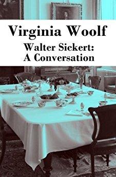 Walter Sickert: A Conversation