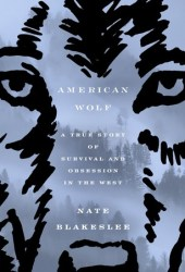 American Wolf: A True Story of Survival and Obsession in the West Book Pdf