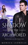 Shadow of the Archworld (Hallows & Nephilim: Waters Dark and Deep #3)