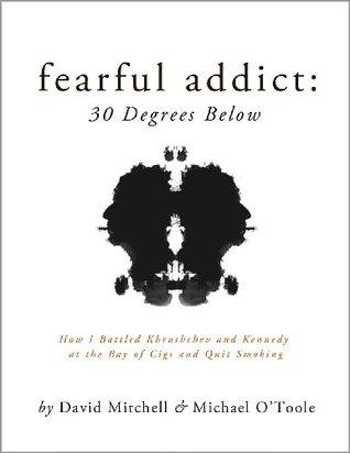 Fearful Addict: 30 Degrees Below