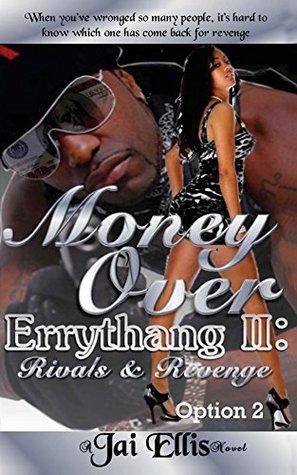 Money Over Errythang 2 (Option 2): Rivals & Revenge