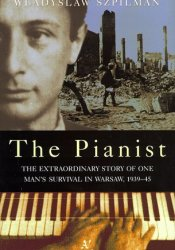 The Pianist: The Extraordinary Story of One Man's Survival in Warsaw, 1939–45 Pdf Book