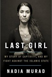 The Last Girl: My Story of Captivity, and My Fight Against the Islamic State Pdf Book