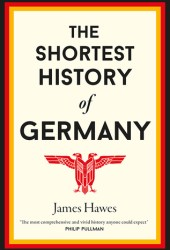The Shortest History of Germany Pdf Book