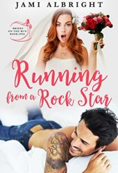 Running From A Rock Star (Brides on the Run, #1) Book Pdf