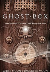 Ghost Box: Voices from Spirits, Ets, Shadow People & Other Astral Beings Pdf Book