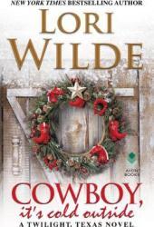 Cowboy, It's Cold Outside (Twilight, Texas #8) Pdf Book