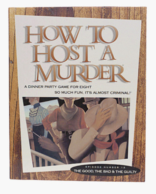 The Good, the Bad & the Guilty (How to Host a Murder, #12)