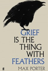 Grief is the Thing with Feathers Book Pdf