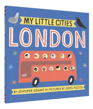 My Little Cities: London by  Jennifer Adams | Featured Book of the Day | wearewordnerds.com