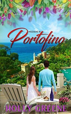 A Weekend in Portofino (A Weekend Escape Book 1)