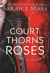 A Court of Thorns and Roses (A Court of Thorns and Roses, #1) Book Pdf
