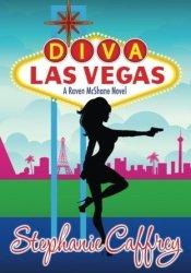 Diva Las Vegas (Raven McShane, #1) Pdf Book