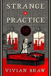 Strange Practice (Dr. Greta Helsing, #1) Book Pdf