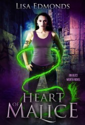 Heart of Malice (Alice Worth, #1) Book Pdf