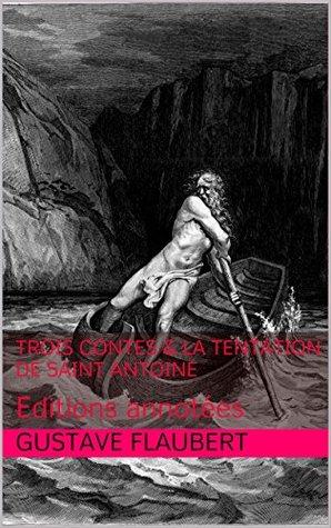 Trois contes & La Tentation de saint Antoine: Editions annotées