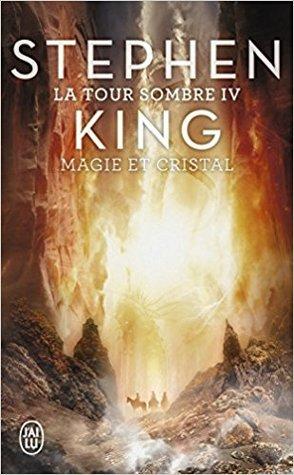 Magie et cristal (La tour sombre, #4)