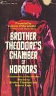 Brother Theodore's Chamber Of Horrors