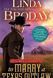 To Marry a Texas Outlaw (Men of Legend #3) Pdf Book