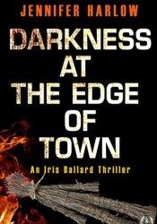Darkness at the Edge of Town (Iris Ballard #2) Pdf Book
