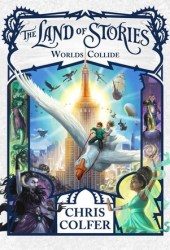 Worlds Collide (The Land of Stories, #6) Book Pdf
