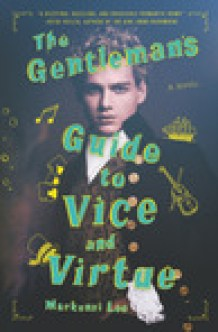 The Gentleman's Guide to Vice and Virtue (Guide, #1)