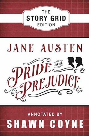 Pride and Prejudice: The Story Grid Edition